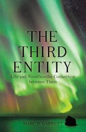 The Third Entity by Marc D Garrett