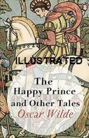 The Happy Prince and Other Tales Illustrated by Oscar Wilde