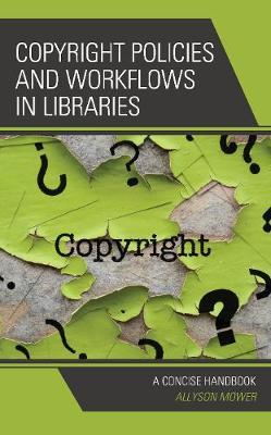Copyright Policies and Workflows in Libraries by Allyson Mower