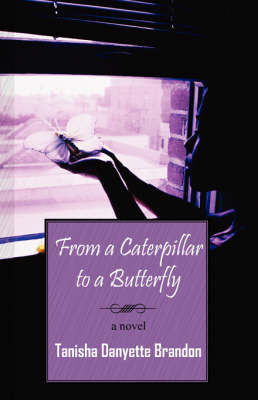 From a Caterpillar to a Butterfly by Tanisha Danyette Brandon image