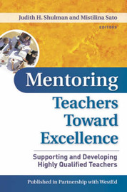 Mentoring Teachers Toward Excellence: Supporting and Developing Highly Qualified Teachers image