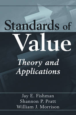 Standards of Value: Theory and Applications by Jay E Fishman image