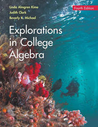 Explorations in College Algebra by Linda Almgren Kime