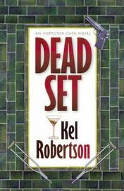 Dead Set: An Inspector Chen Novel by Kel Robertson image