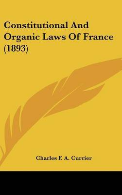 Constitutional and Organic Laws of France (1893) image