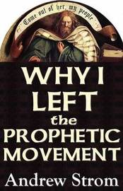 "Why I Left the Prophetic Movement.. Gold Dust & ""Laughing Revivals"".. to Heed John Paul Jackson, Patricia King & Todd Bentley, or Men Like Leonard Ravenhill & David Wilkerson ? by Andrew Strom"