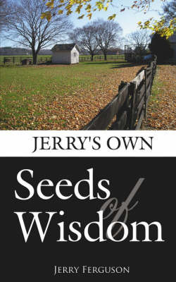 Jerry's Own-Seeds of Wisdom by Ferguson Jerry Ferguson