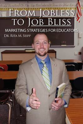 From Jobless to Job Bliss by Dr. Rita M. Seipp