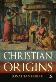 Christian Origins by Jonathan Knight image