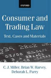 Consumer and Trading Law by C.J. Miller