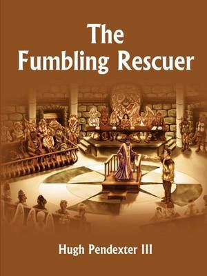 The Fumbling Rescuer by Hugh Pendexter image