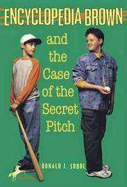 Encyclopedia Brown and the Case of the Secret Pitch by Donald J Sobol image
