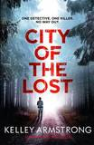 The City of the Lost by Kelley Armstrong