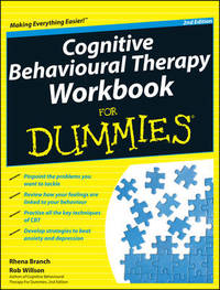 Cognitive Behavioural Therapy Workbook For Dummies by Rhena Branch