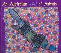 An Australian 1 2 3 of Animals by Bronwyn Bancroft image