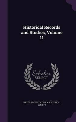 Historical Records and Studies, Volume 11 image