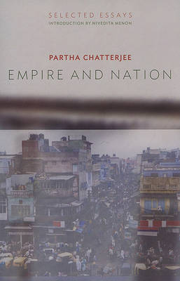 Empire and Nation by Partha Chatterjee