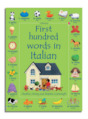 First Hundred Words in Italian by Heather Amery