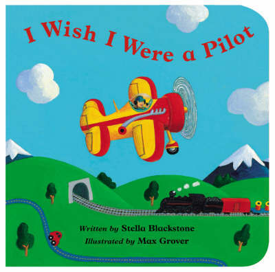 I Wish I Were a Pilot by Stella Blackstone image