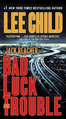 Bad Luck and Trouble (Jack Reacher #11) by Lee Child image