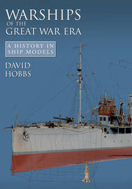 Warships of the Great War Era by David Hobbs