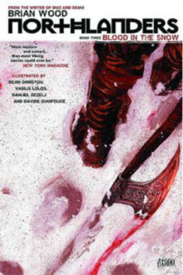 Northlanders: Vol 03 : Blood in the Snow by Dr Brian Wood (Oxford Brookes University Liverpool John Moores University Liverpool John Moores University Liverpool John Moores University Liverpool image