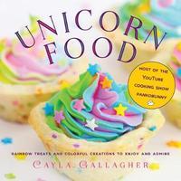 Unicorn Food by Cayla Gallagher