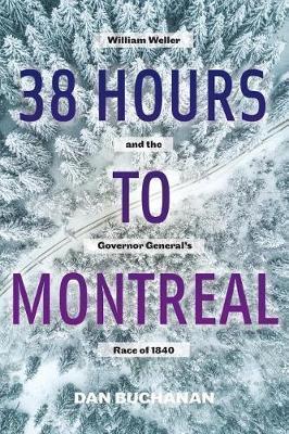 38 Hours to Montreal by Dan Buchanan