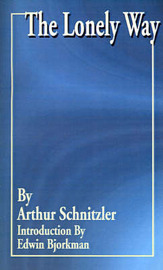 The Lonely Way by Arthur Schnitzler