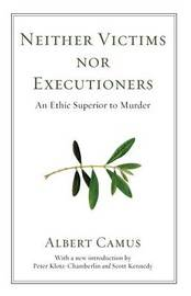Neither Victims Nor Executioners by Albert Camus