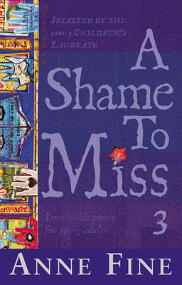 A Shame to Miss Poetry: Collection 3 by Anne Fine