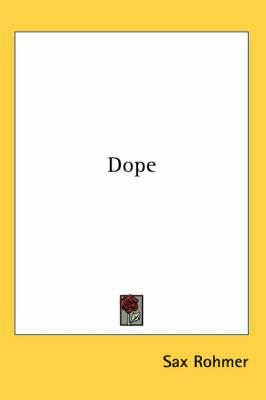 Dope by Sax Rohmer