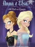 Anna and Elsa Chapter Book #1: All Hail the Queen (Disney Frozen) by Erica David