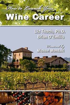 How to Launch Your Wine Career by Liz Thach