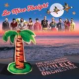 Be Mine Tonight by Wellington International Ukulele Orchestra