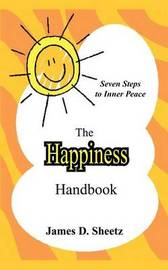 The Happiness Handbook by James D. Sheetz image