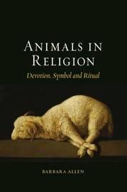 Animals in Religion by Barbara Allen