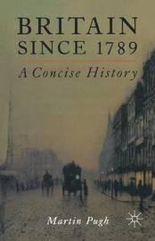 Britain Since 1789 by M. Pugh image