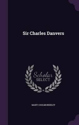 Sir Charles Danvers by Mary Cholmondeley image
