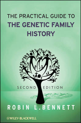 The Practical Guide to the Genetic Family History by Robin L. Bennett image