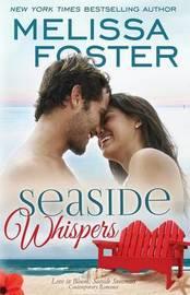Seaside Whispers (Love in Bloom: Seaside Summers) by Melissa Foster