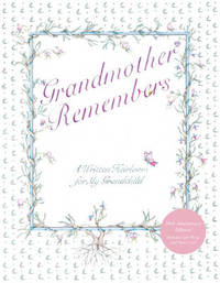 Grandmother Remembers: A Written Heirloom for My Grandchild (30th Anniversary Edition) by Judith Levy