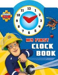 Fireman Sam: My First Clock Book by Egmont Publishing UK