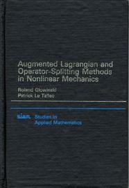 Augmented Lagrangian and Operator Splitting Methods in Nonlinear Mechanics by Roland Glowinski