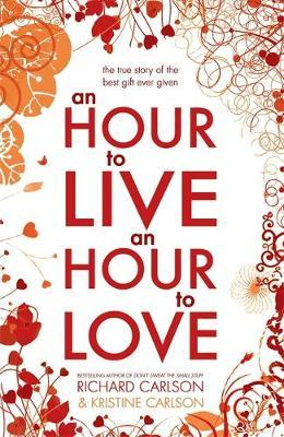 An Hour to Live, an Hour to Love by Kristine Carlson image