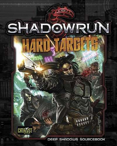 Shadowrun RPG: Hard Targets - Deep Shadows Sourcebook