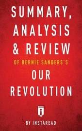 Summary, Analysis & Review of Bernie Sanders's Our Revolution by Instaread by Instaread image