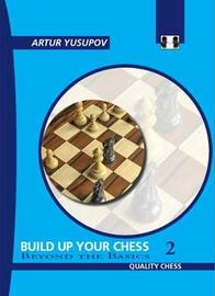 Build Up Your Chess 2 by Artur Yusupov