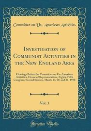 Investigation of Communist Activities in the New England Area, Vol. 3 by Committee on Un-American Activities image