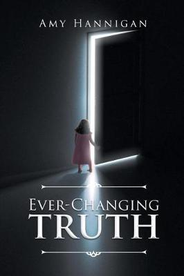 Ever-Changing Truth by Amy Hannigan image